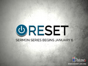 Reset Sermon Series Begins @ Advent United Methodist Church